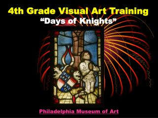 "4th Grade Visual Art Training ""Days of Knights """