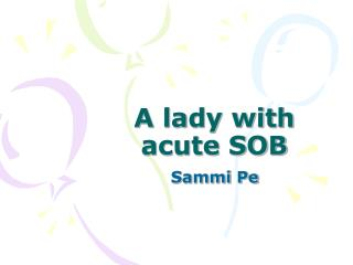 A lady with acute SOB