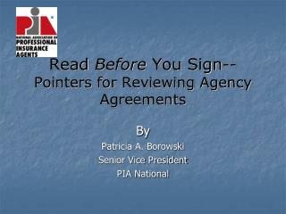 Read  Before  You Sign-- Pointers for Reviewing Agency Agreements