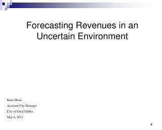 Forecasting Revenues in an Uncertain Environment