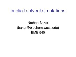 Implicit solvent simulations