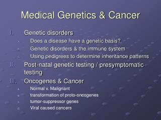 Medical Genetics & Cancer