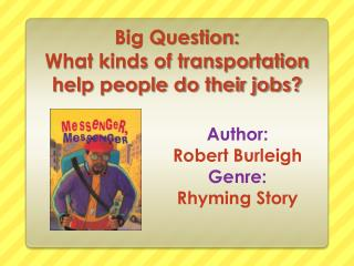 Big Question: What kinds of transportation help  people do their jobs?
