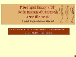 Poster presented at the IOF World Congress on Osteoporosis 2004 May, 14-18, 2004 Rio de Janeiro