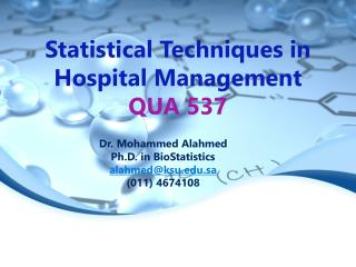 Statistical Techniques in Hospital Management QUA 537