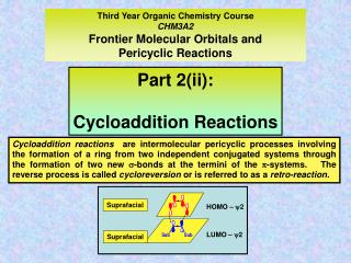 Third Year Organic Chemistry Course CHM3A2 Frontier Molecular Orbitals and  Pericyclic Reactions