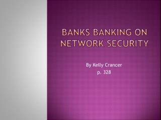 Banks Banking on Network Security