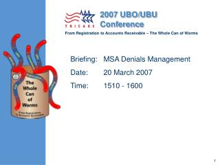 Briefing:	MSA Denials Management  Date: 	20 March 2007	 Time: 	1510 - 1600