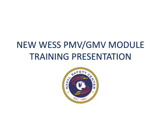 NEW WESS PMV/GMV MODULE TRAINING PRESENTATION