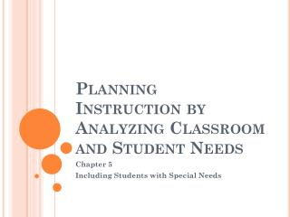 Planning Instruction by Analyzing Classroom and Student Needs