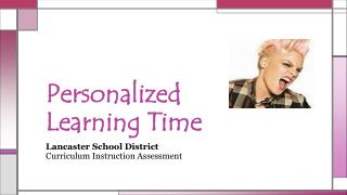 Personalized  Learning Time