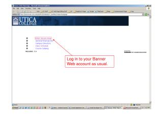 Log in to your Banner Web account as usual.