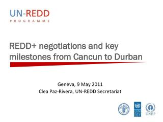 REDD+ negotiations and key milestones from Cancun to Durban