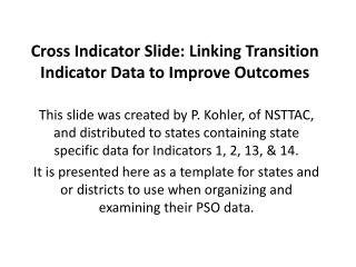 Cross Indicator Slide: Linking Transition Indicator Data to Improve Outcomes