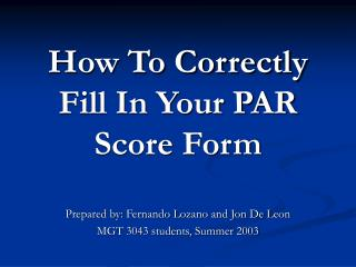 How To Correctly Fill In Your PAR Score Form
