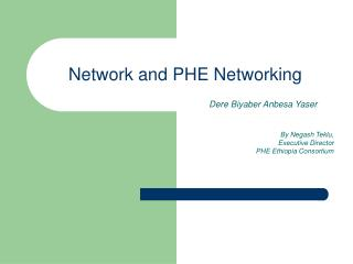 Network and PHE Networking