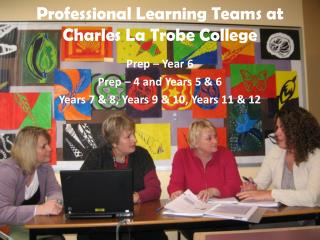 Professional Learning Teams at Charles La Trobe College