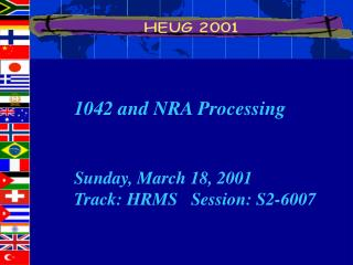 1042 and NRA Processing Sunday, March 18, 2001 Track: HRMS   Session: S2-6007