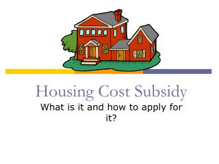 Housing Cost Subsidy