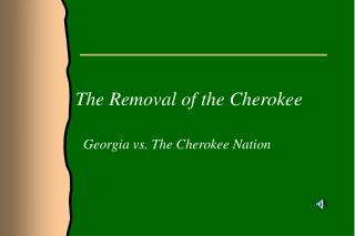 The Removal of the Cherokee