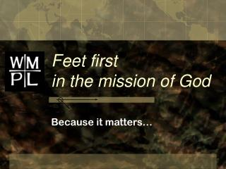 Feet first in the mission of God