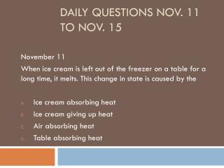 Daily Questions Nov. 11 to Nov. 15