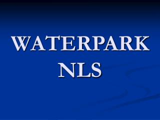 WATERPARK  NLS