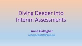 Diving Deeper into Interim Assessments