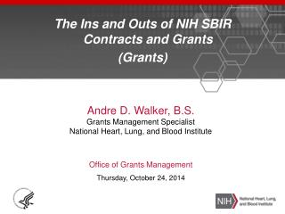 The Ins and Outs of NIH SBIR Contracts and  Grants  (Grants)