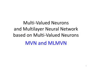 Multi-Valued Neurons  and Multilayer Neural Network based on Multi-Valued Neurons