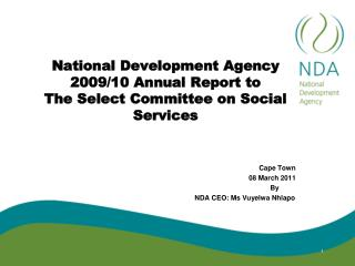 National Development Agency 2009/10 Annual Report to  The Select Committee on Social Services