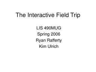 The Interactive Field Trip