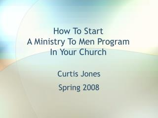 How To Start  A Ministry To Men Program  In Your Church