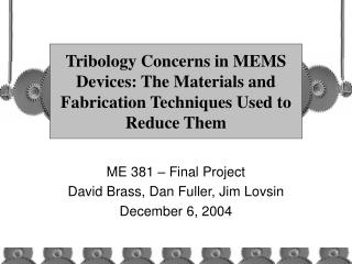 Tribology Concerns in MEMS Devices: The Materials and Fabrication Techniques Used to Reduce Them