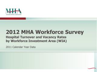 2012 MHA Workforce Survey Hospital Turnover and Vacancy Rates  by Workforce Investment Area (WIA)