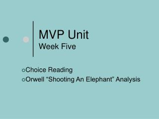 MVP Unit Week Five