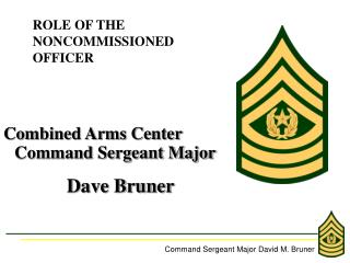 ROLE OF THE  NONCOMMISSIONED OFFICER