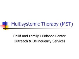 Multisystemic Therapy (MST)