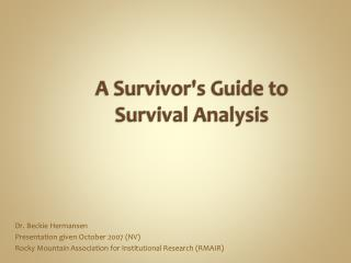 A Survivor's Guide to Survival Analysis