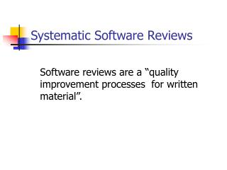 Systematic Software Reviews