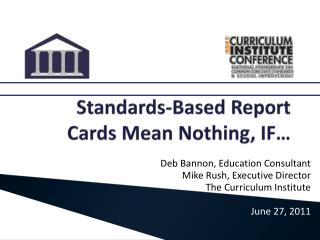 Standards-Based Report Cards  Mean  Nothing,  IF…