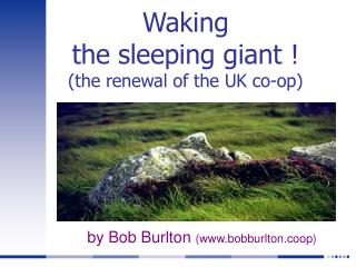 Waking  the sleeping giant ! (the renewal of the UK co-op)