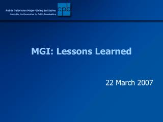 MGI: Lessons Learned