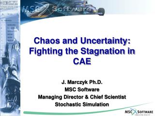 Chaos and Uncertainty:  Fighting the Stagnation in  CAE