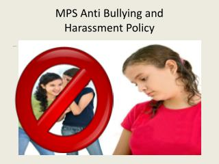 MPS Anti Bullying and  Harassment Policy