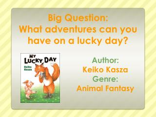 Big Question: What adventures can you have on a lucky day?