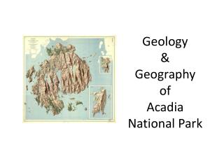 Geology &  Geography  of  Acadia National Park