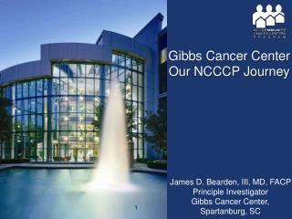 Gibbs Cancer Center  Our NCCCP Journey
