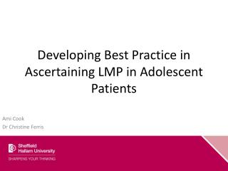 Developing Best Practice in Ascertaining LMP in Adolescent Patients