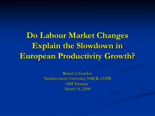 Do Labour Market Changes  Explain the Slowdown in European Productivity Growth?